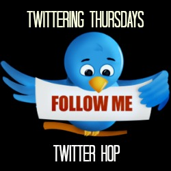 Welcome to Twittering Thursdays Twitter Hop!